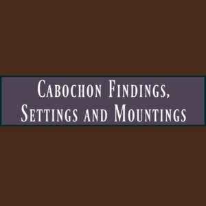 Cabochon Findings, Settings & Mountings