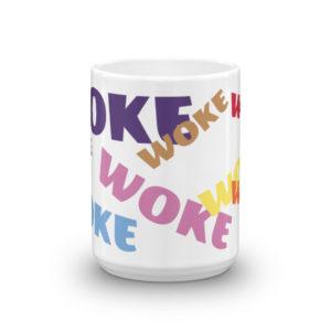 """""""Woke"""" Mug Glossy Mug 15oz"""